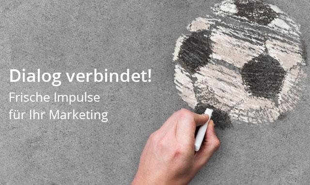 Dialog verbindet! Frische Impulse für Ihr Marketing