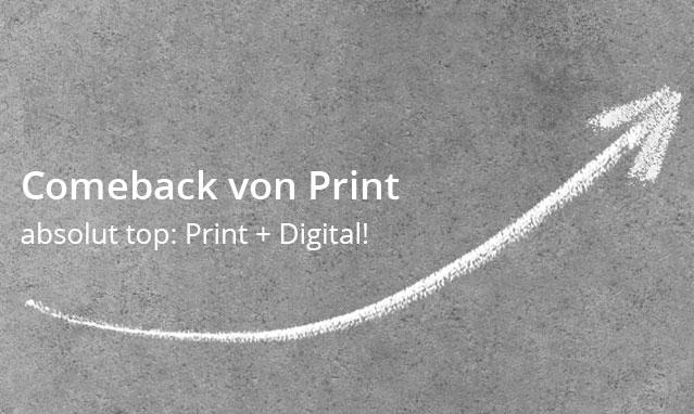 Comeback von Print – absolut top: Print + Digital!
