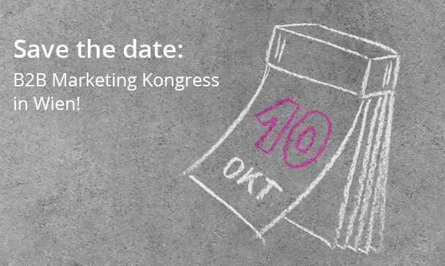 Save the date: B2B Marketing Kongress in Wien!
